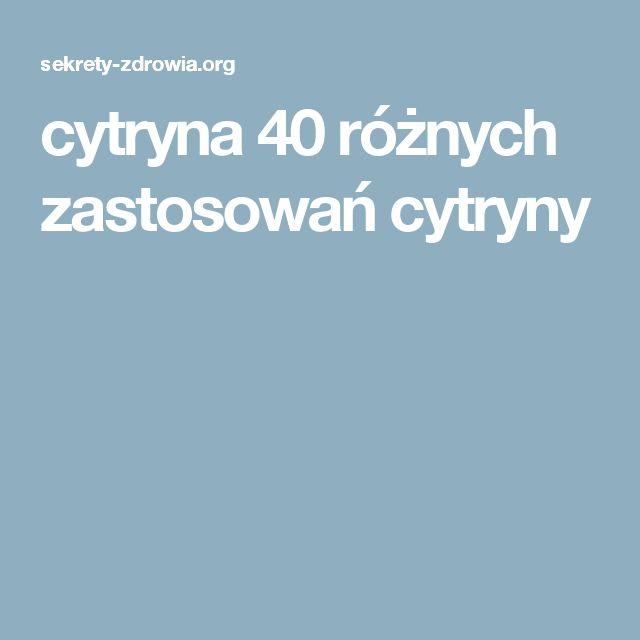 cytryna 40 różnych zastosowań cytryny