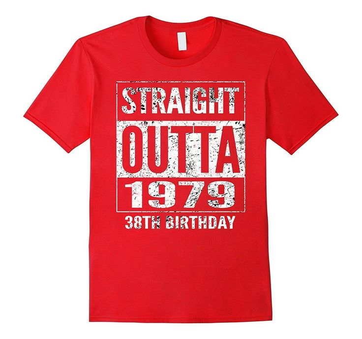 Straight Outta 1979 Funny 38th Birthday Gifts T-Shirt