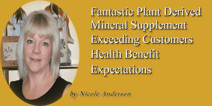 Fantastic Plant Derived Mineral Supplement That is Exceeding Health Benefit Expectations of all Customers.  If, like me you like to think that you are pretty up to date on health products and try to maintain optimum health and fitness by eating sensibly and exercising then you may be a little shocked to discover that despite your best efforts you could actually still be suffering from underlying illnesses. (Blog by Nicole Anderson) https://plantmineralhealth.wordpress.com/