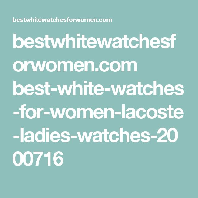 bestwhitewatchesforwomen.com best-white-watches-for-women-lacoste-ladies-watches-2000716