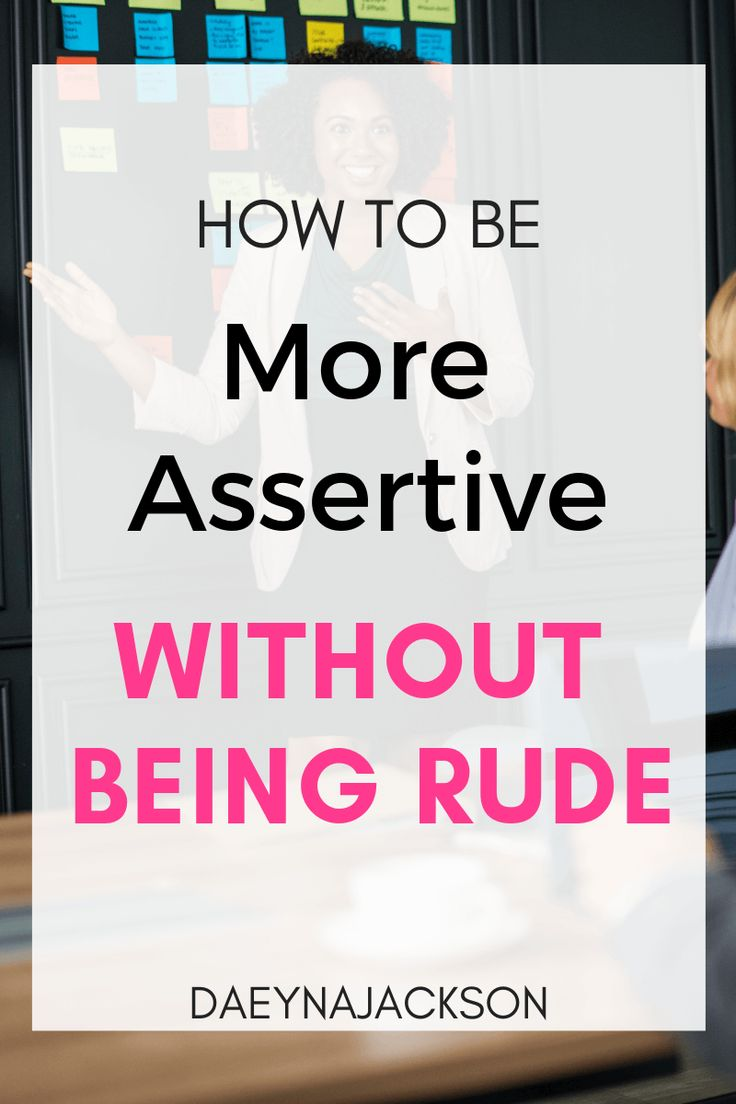How To Be More Assertive: The Ultimate Guide