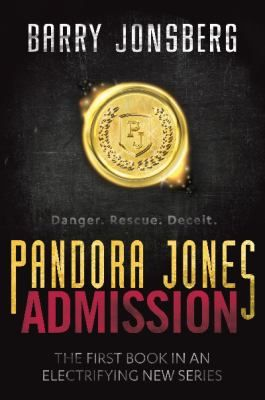 Admission: Pandora Jones bk. 1, Barry Jonsberg