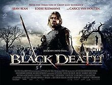 Black Death. I need to find this movie! Sean Bean AND the Black Death AND war?? What more could I ask for?...a better rhyme.