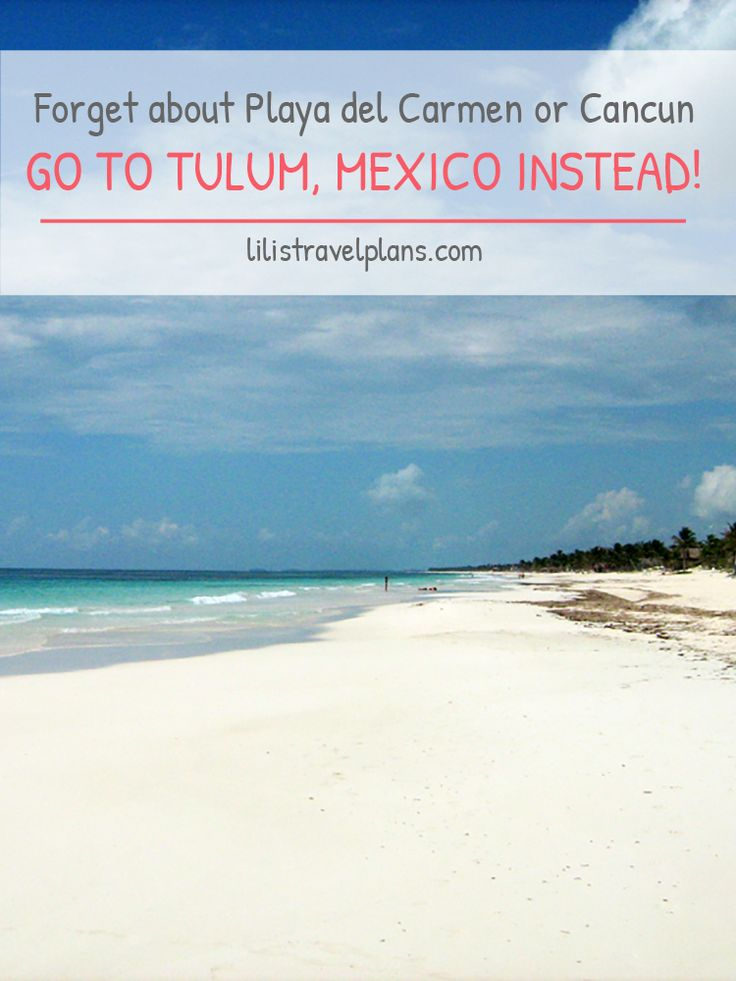Forget about Playa del Carmen or Cancun