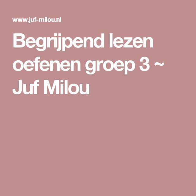 Begrijpend lezen oefenen groep 3 ~ Juf Milou