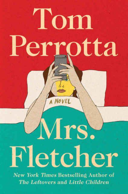 Mrs. Fletcher : A Novel by Tom Perrotta eBooks