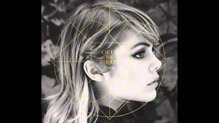 Coeur de Pirate - Blonde - Full Album