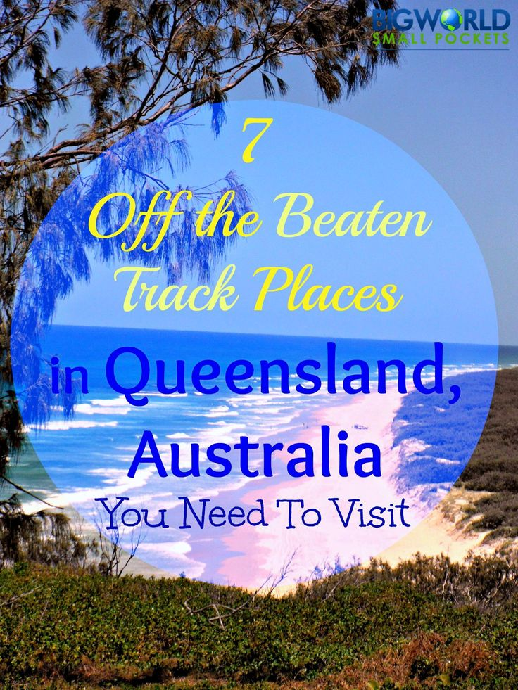 7 Off The Beaten Track Places in Queensland, Australia You Have To Visit {Big World Small Pockets}