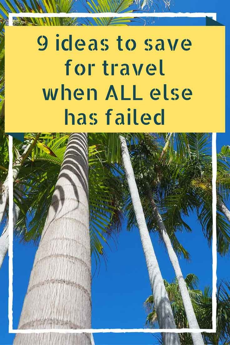 9 Ideas to save money for travel when all else has failed | Follow @seesomethingnew on Pinterest for more Australian travel ideas