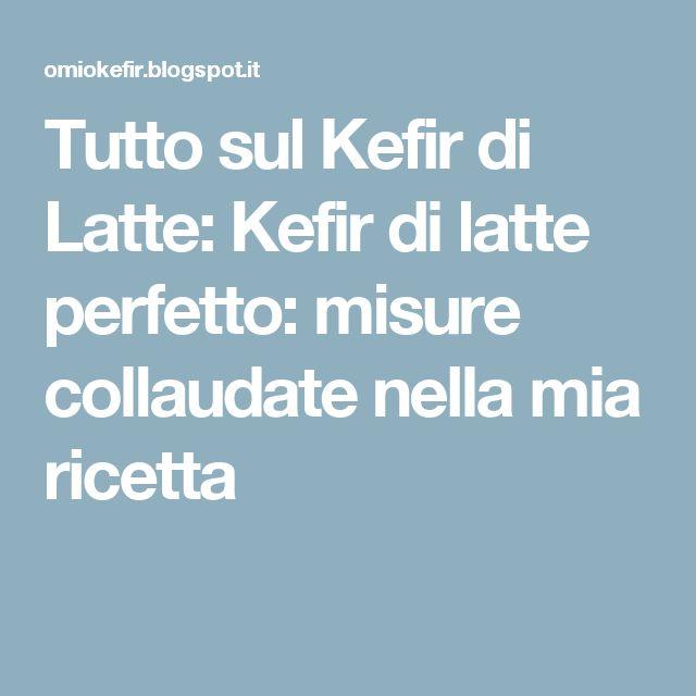 Tutto sul Kefir di Latte: Kefir di latte perfetto: misure collaudate nella mia ricetta