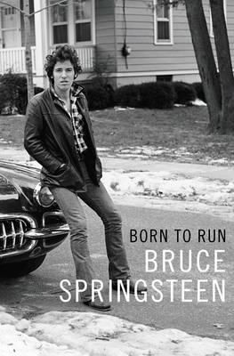 Born to Run by Bruce Springsteen | Angus & Robertson Bookworld | Books…