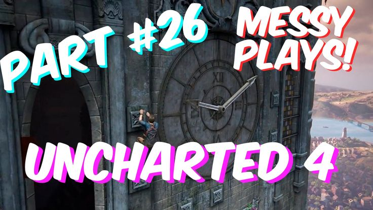 Lets Play - UNCHARTED 4 - Part #26 with Commentary - Messyplays