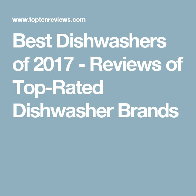 Best Dishwashers of 2017 - Reviews of Top-Rated Dishwasher Brands