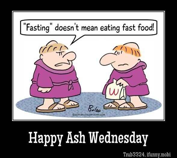 Ash Wednesday.  Ha ha