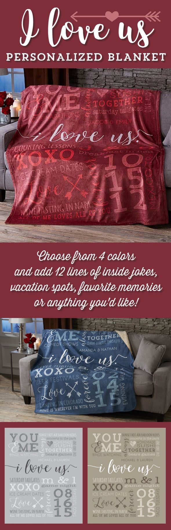 """LOVE this """"I Love Us"""" Personalized Blanket! You can choose from 4 colors and add any 2 names, special date and 12 lines of personalization - you can add inside jokes, romantic memories, concerts, vacation spots or anything you want! It's the perfect anniversary gift idea!"""