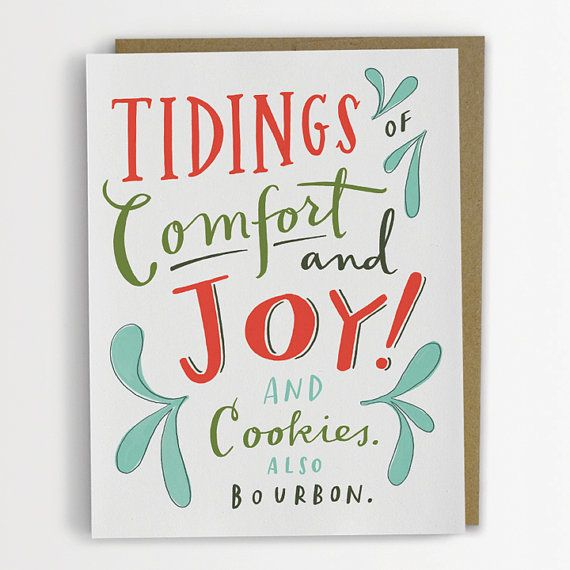 Funny Card: Comfort and Joy! I could use this for a poster to advertise the breakfast.   Of course I'd leave off the cookies and bourbon and add breakfast instead :o