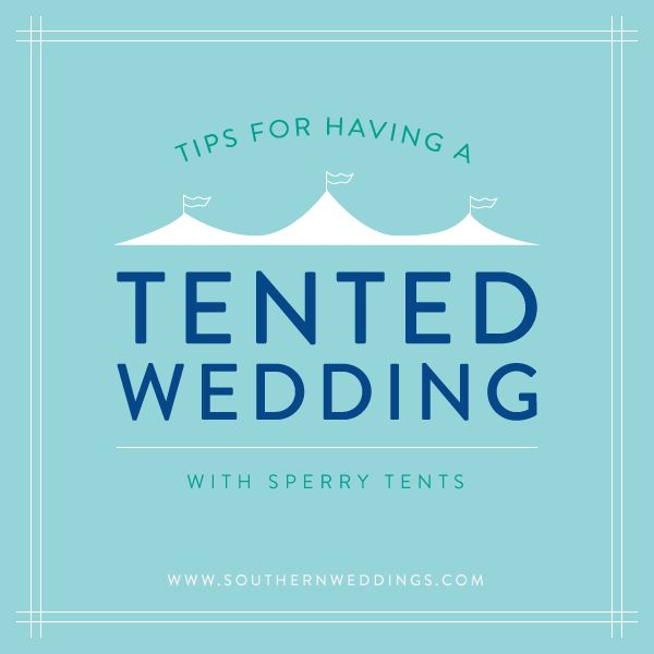our best advice for hosting a tented wedding