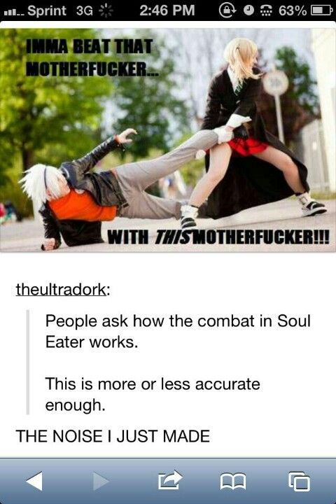 reality n soul eater, u honestly just like died laughing, and then read the next sentence XD