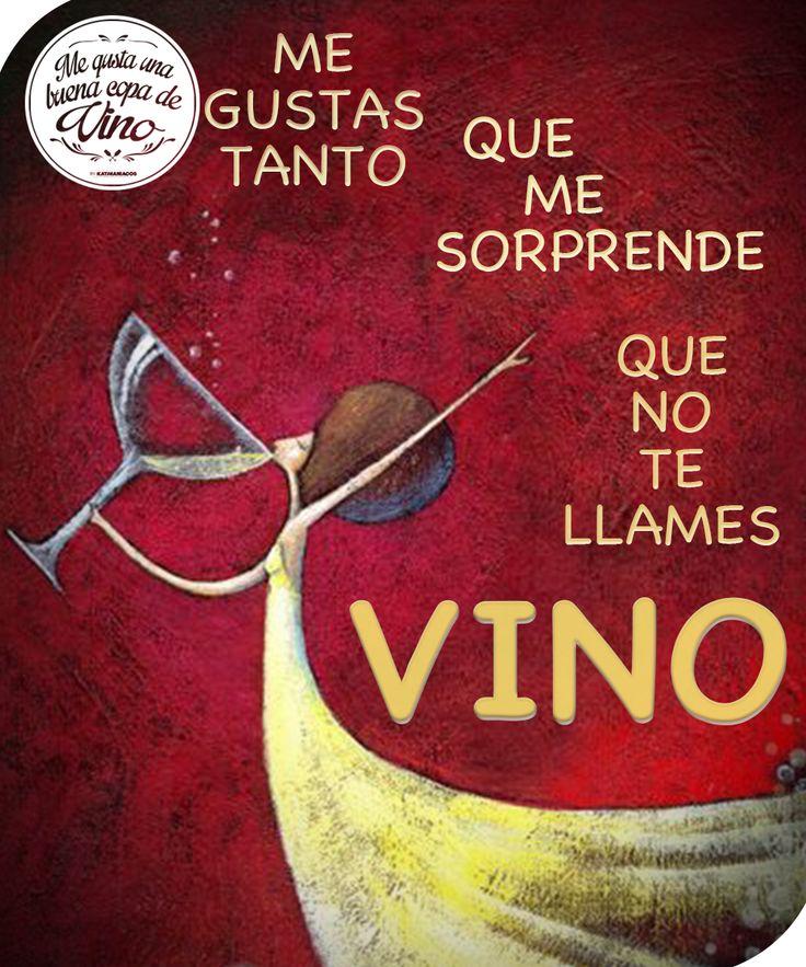 El gusto por ti es casi tanto como el gusto por el vino ¡Salud!