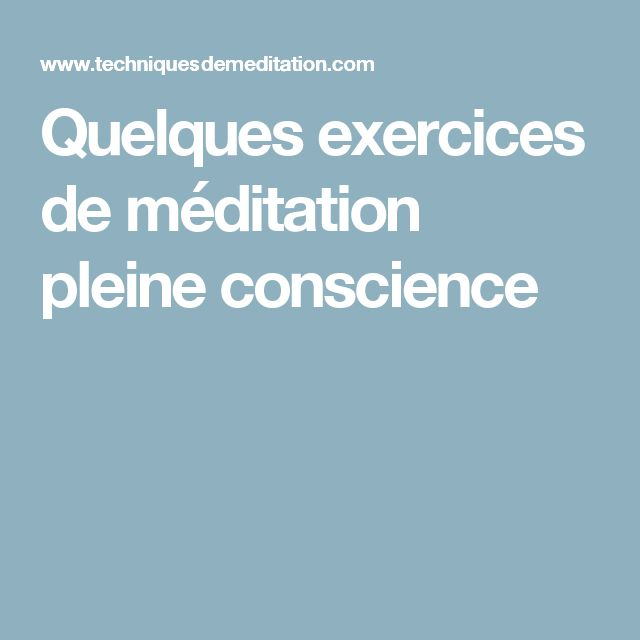 Quelques exercices de méditation pleine conscience
