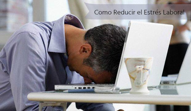 como reducir estres laboral