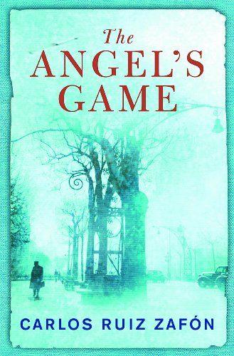 The Angel's Game ~ Carlos Ruiz Zafon