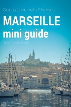 Only 24hrs in Marseille? Not a problem - here's what you need to do.