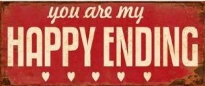 You are my happy ending kyltti