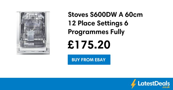 Stoves S600DW A 60cm 12 Place Settings 6 Programmes Fully Integrated Dishwasher, £175.20 at ebay
