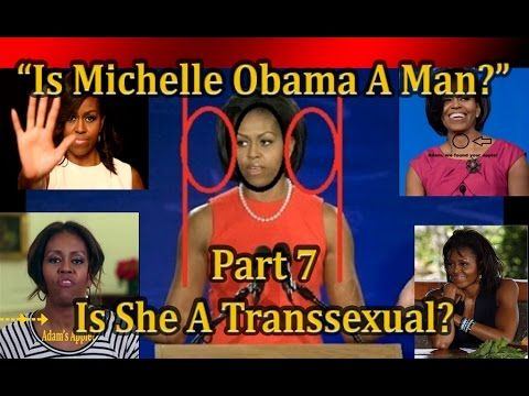 """Is Michelle Obama A Man? Part 7, Is She a Transsexual?In this video I cover the definition of """"transsexual"""", the history LGBT movement, and the black community. Subscribe to my channel, thanks."""