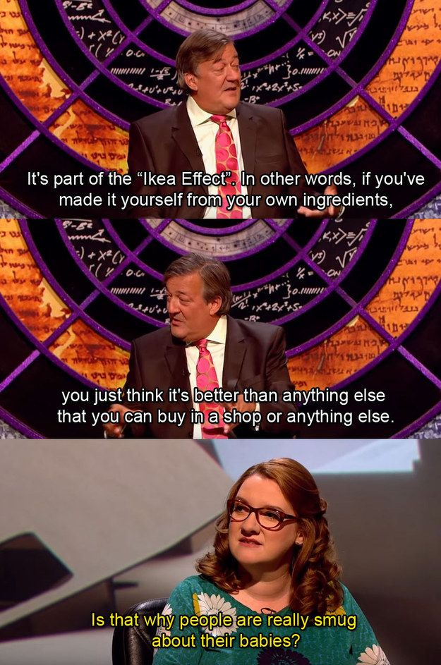 "When she had the perfect response to learning about the ""Ikea effect"". 