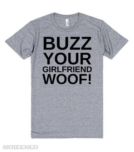 BUZZ YOUR GIRLFRIEND WOOF FUNNY CHRISTMAS SHIRT #Skreened