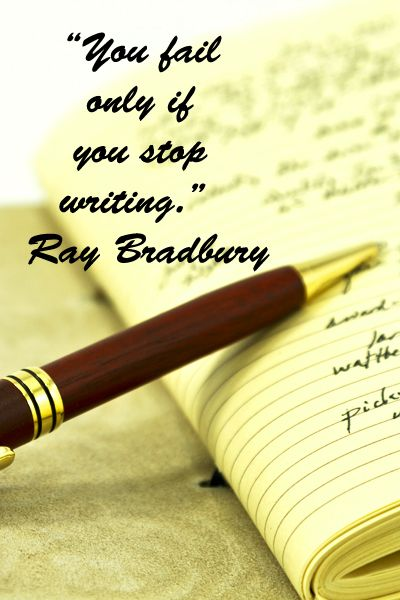 """You fail only if you stop writing.""  Ray Bradbury – Dissolve writer's block!  Explore empowering quotations for creative inspiration at http://www.examiner.com/article/forty-quotations-for-writing-inspiration:"