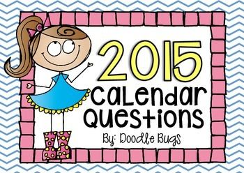 Here's a nice set of calendar questions. Even though this includes a 2015 calendar, questions can be recycled each year when paired with a new calendar.