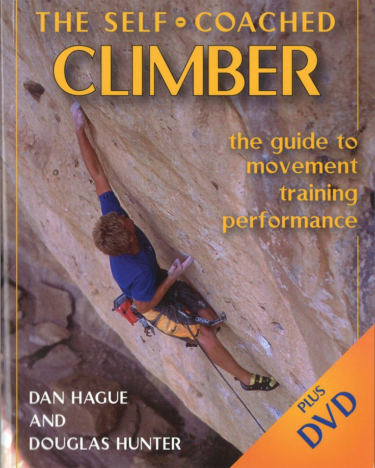 The Self Coached Climber by Dan Hague and Douglas Hunter | Quiller Publishing. Filled with activities, worksheets and illustrations, this is perfect for advancing your performance. Experienced climbers/coaches teach you to move efficiently by applying principles of balance, body awareness and support to your training plan. The DVD reinforces exercises in the book featuring a one of a kind documentary: 5.14a/b redpoint attempt by 2 of today's best young climbers, Adam Stack and Chris Lindner.