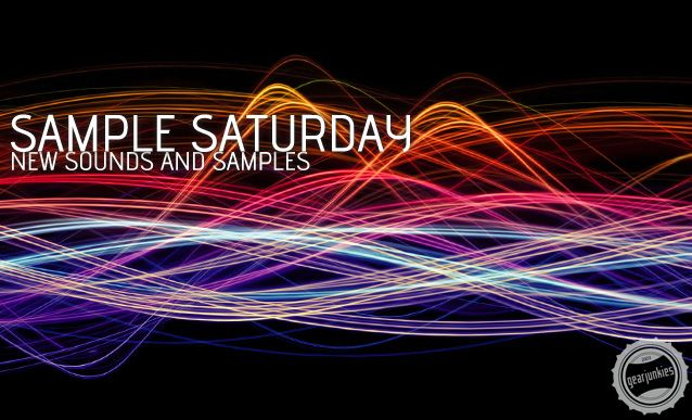 Gearjunkies.com: New Sounds and Samples on Sample Saturday #209