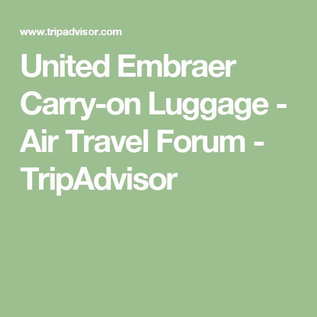 United Embraer Carry-on Luggage - Air Travel Forum - TripAdvisor