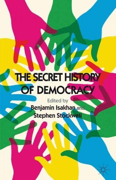 The Secret History of Democracy