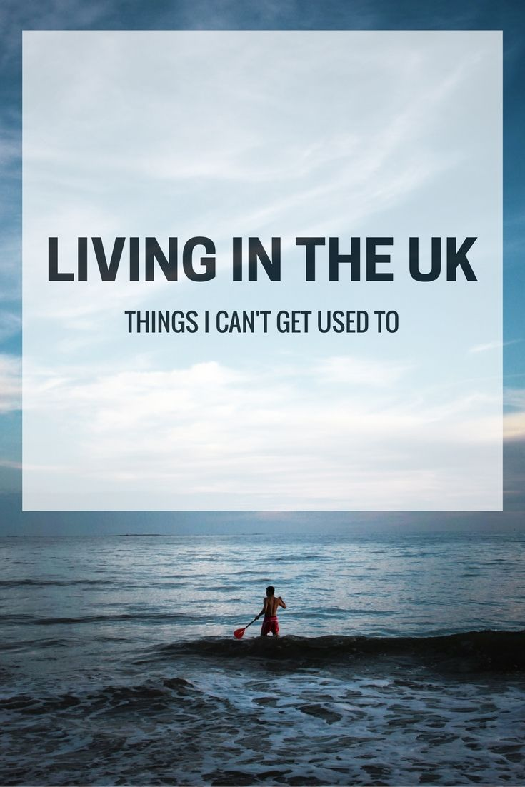 Living in the UK: things I can't get used to