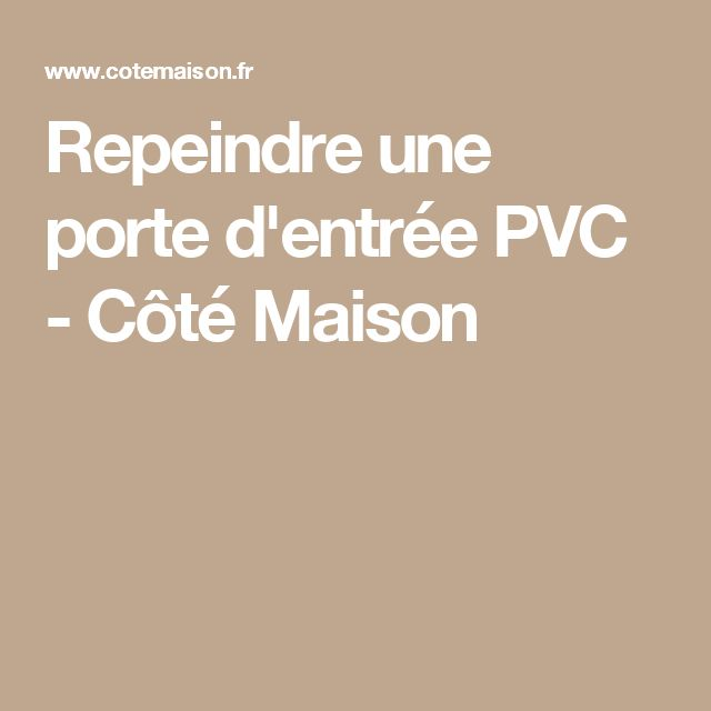 1000 ideas about porte d entree pvc on pinterest porte for Repeindre une porte deja peinte