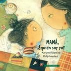 ¿mama, quien soy yo?-marianne valentine-9788493915742