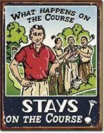 What Happens on the Golf Course Humorous Tin Pub Sign