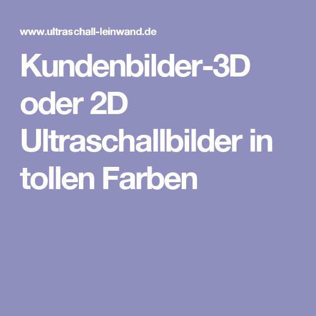 Kundenbilder-3D oder 2D Ultraschallbilder in tollen Farben