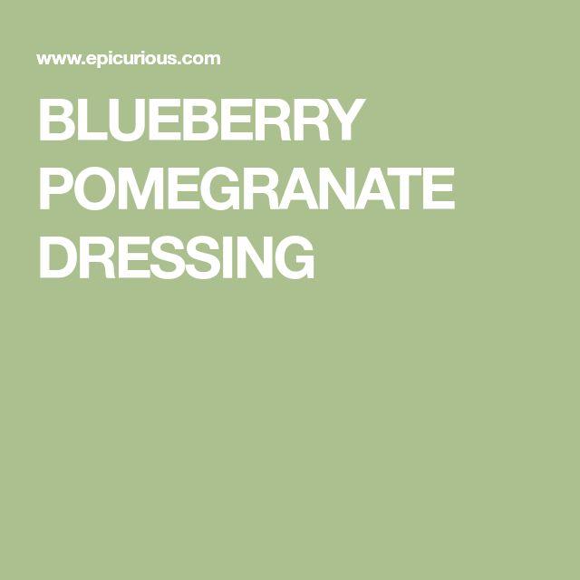 BLUEBERRY POMEGRANATE DRESSING