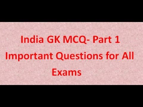India GK MCQ - Part 1 : Important Questions for All Competitive Exams | GK India Videos