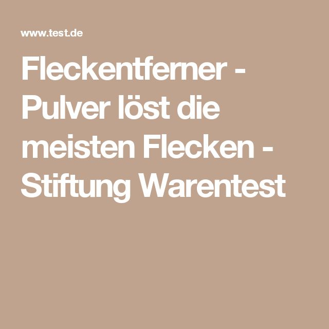 Fleckentferner - Pulver löst die meisten Flecken - Stiftung Warentest