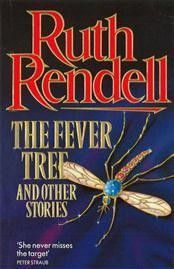The Fever Tree and Other Storie - Ruth Rendell