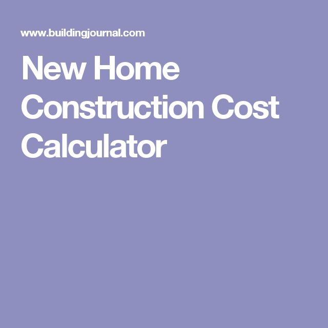Best 25 new home construction ideas on pinterest New construction calculator