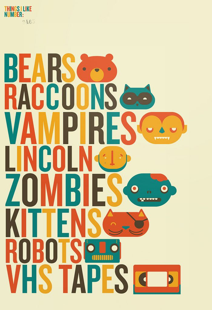 Bears, Raccoons, Vampires, Lincoln, Zombies, Kittens, Robots, VHS Tapes(?)