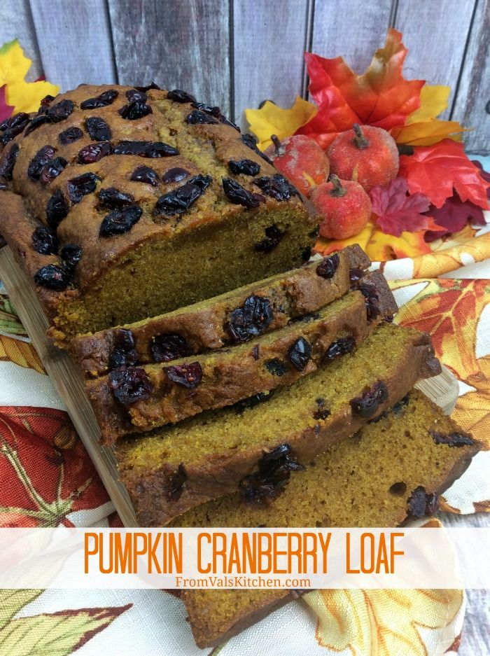 Pumpkin Cranberry Loaf Recipe From Val's Kitchen - This easy-to-make recipe combines two popular fall flavors for one tasty baked treat with a yummy smell.